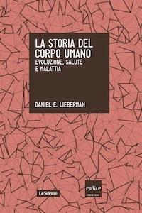 Daniel Lieberman La storia del corpo umano